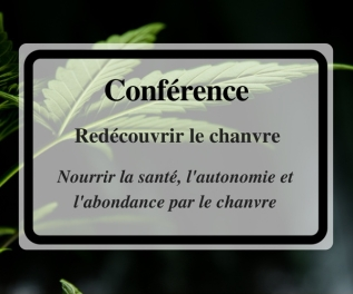 Conférence : «Redécouvrir le chanvre!»
